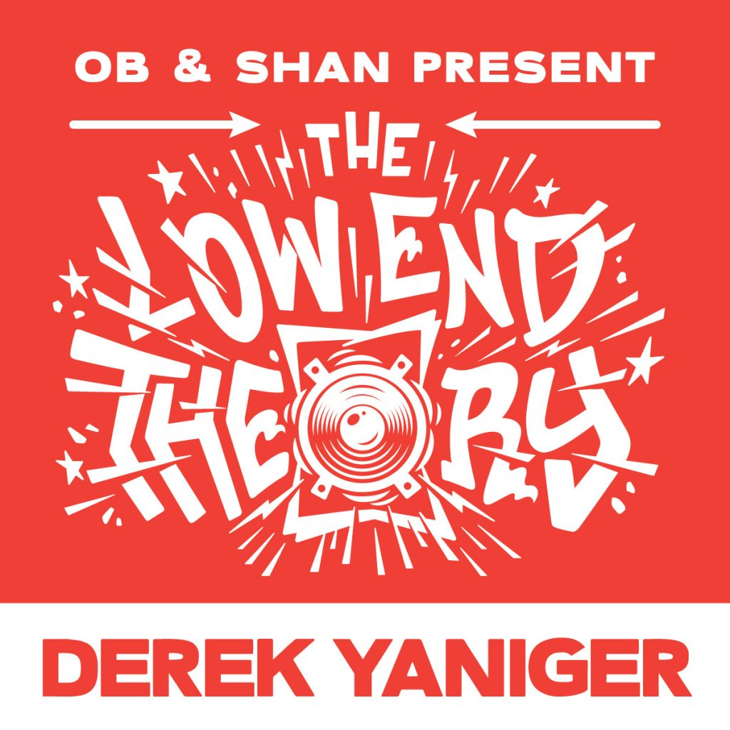 Derek Yaniger guests on the Low End Theory podcast
